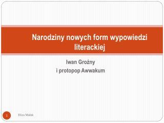 Narodziny nowych form wypowiedzi literackiej