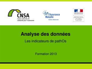 Analyse des données Les indicateurs de pathOs