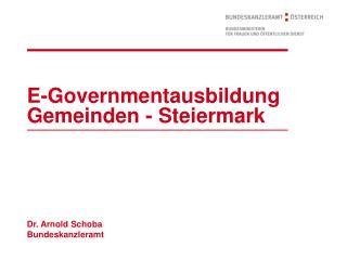 E-Governmentausbildung Gemeinden - Steiermark