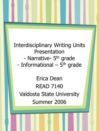 Erica Dean READ 7140 Valdosta State University Summer 2006