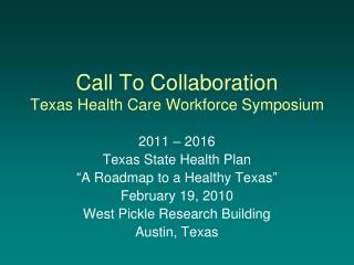 Call To Collaboration Texas Health Care Workforce Symposium
