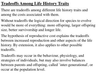 Tradeoffs Among Life History Traits There are tradeoffs among different life history traits and