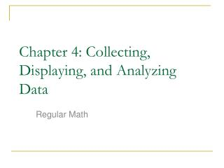 Chapter 4: Collecting, Displaying, and Analyzing Data