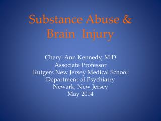 Substance Abuse &  Brain  Injury