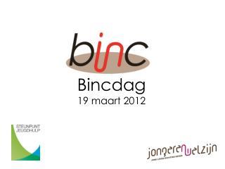 Bincdag 19 maart 2012