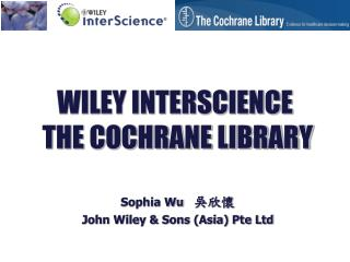 WILEY INTERSCIENCE  THE COCHRANE LIBRARY