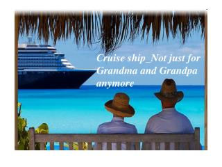 Cruise ship_Not just for Grandma and Grandpa anymore