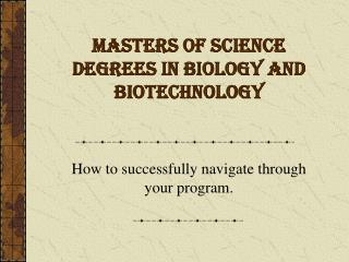 Masters of Science Degrees in Biology and Biotechnology