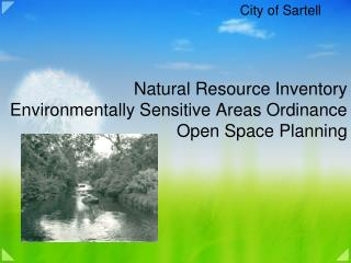 Natural Resource Inventory Environmentally Sensitive Areas Ordinance Open Space Planning