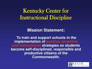 Kentucky Center for  Instructional Discipline