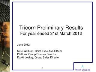 Tricorn Preliminary Results For year ended 31st March 2012