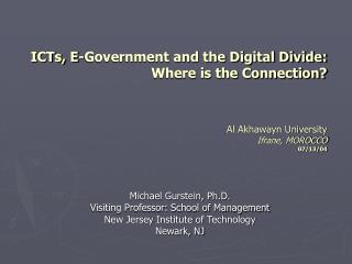 Michael Gurstein, Ph.D. Visiting Professor: School of Management