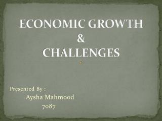 ECONOMIC GROWTH &  CHALLENGES