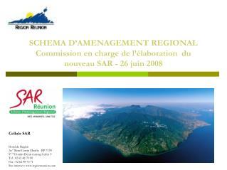 SCHEMA D'AMENAGEMENT REGIONAL Commission en charge de l'élaboration  du nouveau SAR - 26 juin 2008
