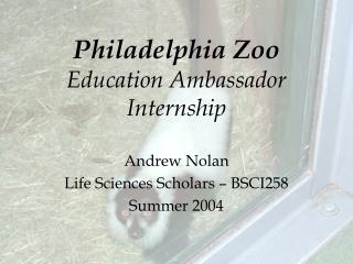 Philadelphia Zoo Education Ambassador Internship