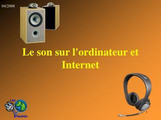 Le son sur lordinateur et Internet