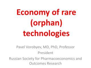 Economy of rare (orphan) technologies