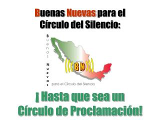B uenas  Nuevas  para el Círculo del Silencio: ¡  Hasta que sea un Círculo de Proclamación!
