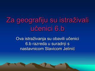 Za geografiju su istraživali učenici 6.b