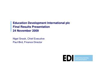 Education Development International plc Final Results Presentation 24 November 2009
