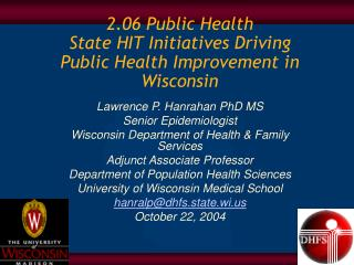 2.06 Public Health  State HIT Initiatives Driving Public Health Improvement in Wisconsin