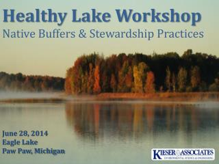 Healthy Lake Workshop Native Buffers &  Stewardship Practices