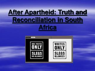 After Apartheid: Truth and Reconciliation in South Africa