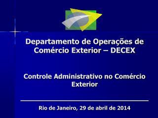 Departamento de Opera��es de Com�rcio Exterior � DECEX