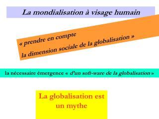 La mondialisation � visage humain
