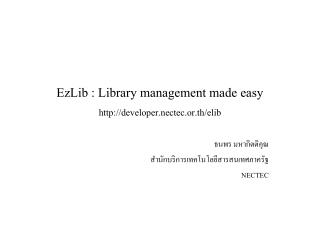 EzLib : Library management made easy developer.nectec.or.th/elib