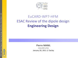 EuCARD-WP7-HFM ESAC Review of the dipole design Engineering Design