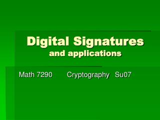 Digital Signatures and applications