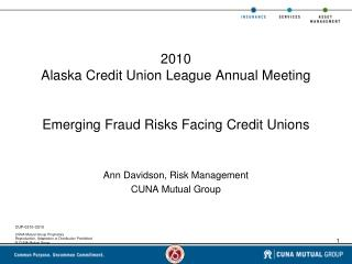 2010 Alaska Credit Union League Annual Meeting Emerging Fraud Risks Facing Credit Unions