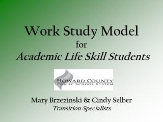Work Study Model for Academic Life Skill Students