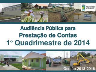 Audiência Pública para Prestação de Contas 1 º  Quadrimestre de 2014