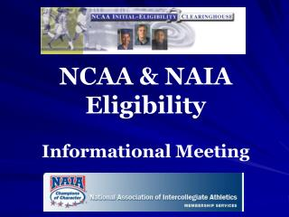 NCAA & NAIA Eligibility  Informational Meeting