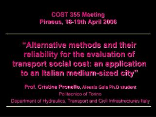 Prof. Cristina Pronello,  Alessia Gaia Ph.D student Politecnico of Torino