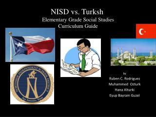 NISD vs.  Turksh Elementary Grade Social Studies Curriculum Guide