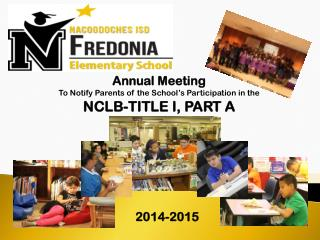 Annual Meeting To Notify Parents of the School's Participation in the NCLB-TITLE I, PART A
