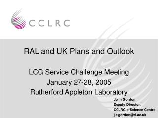 RAL and UK Plans and Outlook