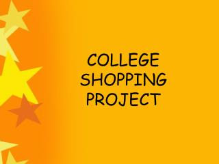 COLLEGE SHOPPING PROJECT