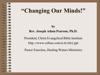 """Changing Our Minds!"""