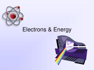 Electrons & Energy