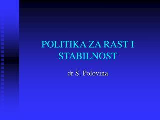 POLITIKA ZA RAST I STABILNOST