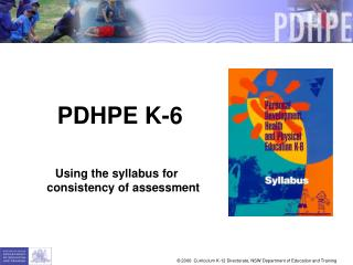 PDHPE K-6   Using the syllabus for  consistency of assessment