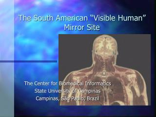 "The South American ""Visible Human"" Mirror Site"