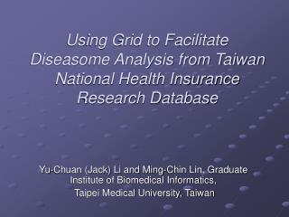 Yu-Chuan (Jack) Li and Ming-Chin Lin, Graduate Institute of Biomedical Informatics,