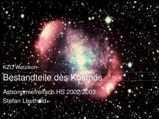 Bestandteile des Kosmos