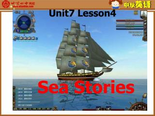 Unit7 Lesson4  Sea Stories