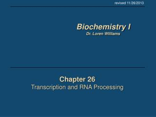Chapter 26 Transcription and RNA Processing